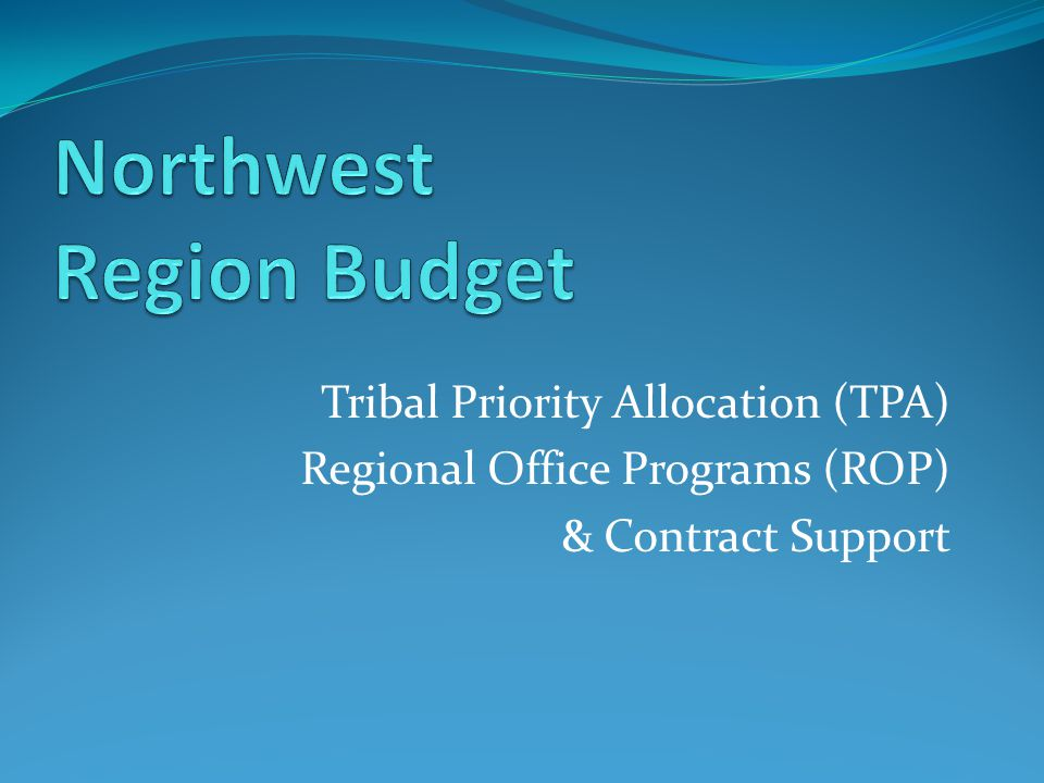 Tribal Priority Allocation (TPA) Regional Office Programs (ROP) & Contract Support