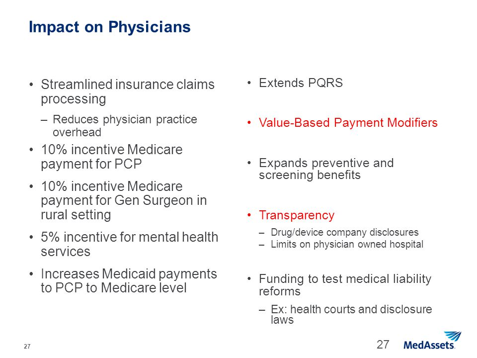 27 Impact on Physicians Streamlined insurance claims processing –Reduces physician practice overhead 10% incentive Medicare payment for PCP 10% incent