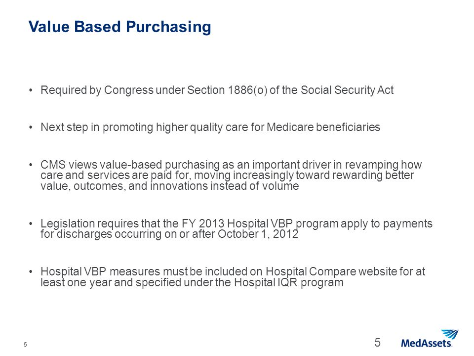 5 Value Based Purchasing Required by Congress under Section 1886(o) of the Social Security Act Next step in promoting higher quality care for Medicare
