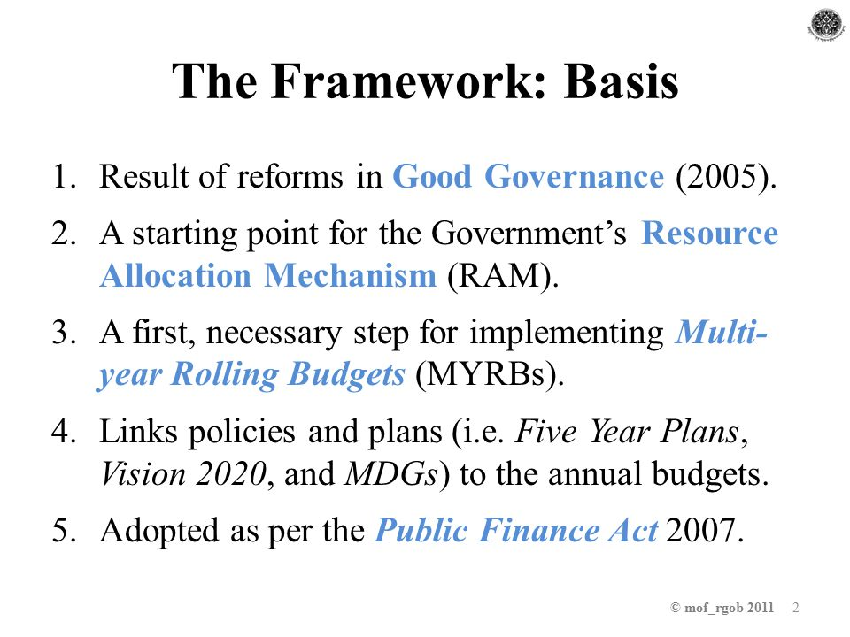 The Framework: Basis 1.Result of reforms in Good Governance (2005).