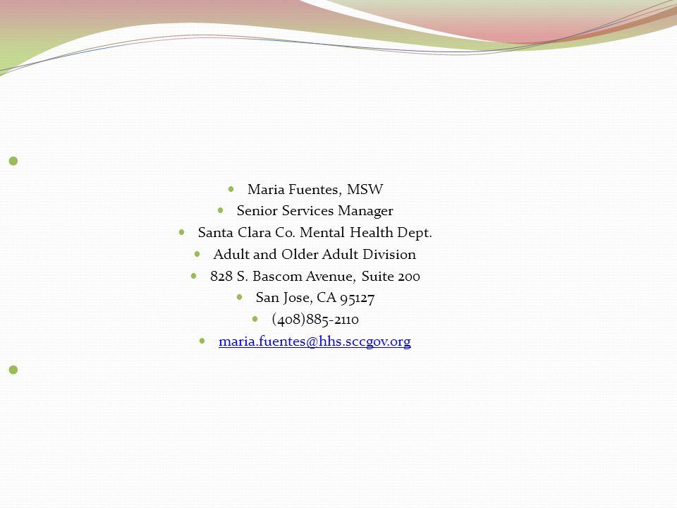 Maria Fuentes, MSW Senior Services Manager Santa Clara Co.