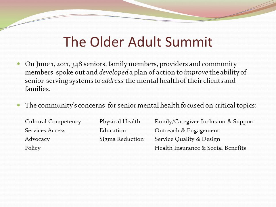 Outreach and Engagement Community /Home -based – whatever it takes to reach seniors most at need and at risk for mental health services.