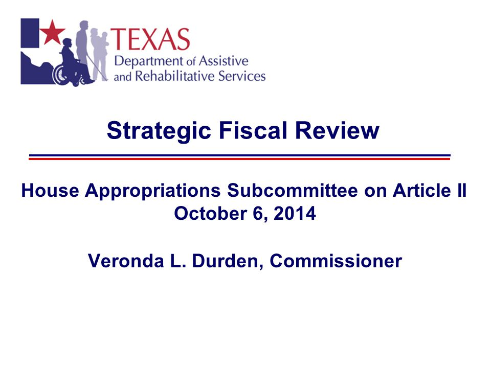 House Appropriations Subcommittee on Article II October 6, 2014 Veronda L.