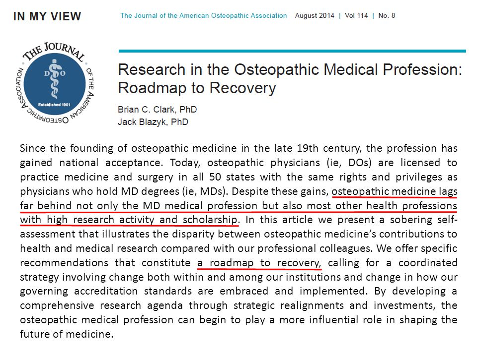 Since the founding of osteopathic medicine in the late 19th century, the profession has gained national acceptance.