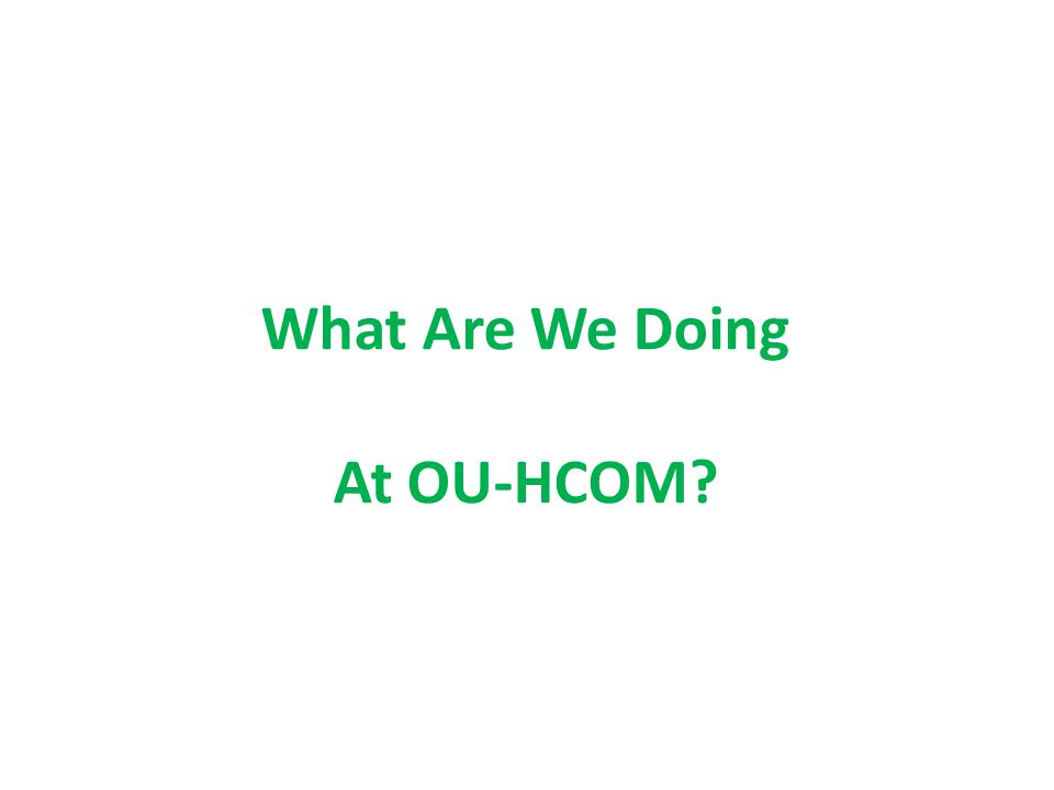 What Are We Doing At OU-HCOM