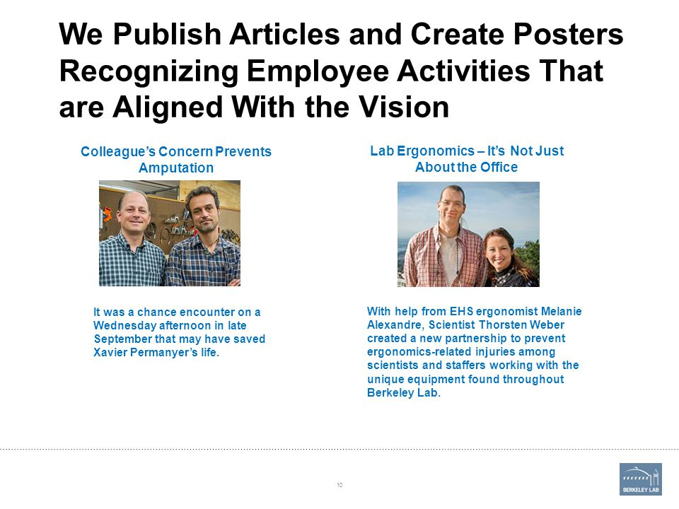 We Publish Articles and Create Posters Recognizing Employee Activities That are Aligned With the Vision Colleague's Concern Prevents Amputation It was