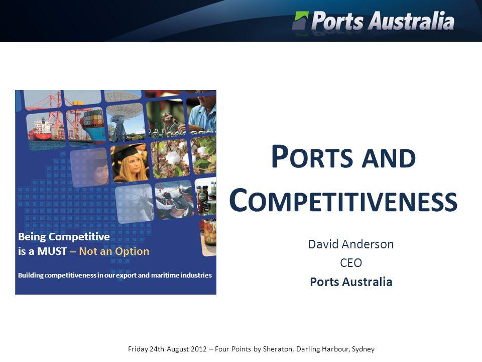 danderson@portsaustralia.com.au Ports Australia 43rd Biennial Conference Adelaide, 24 and 25 October 2012