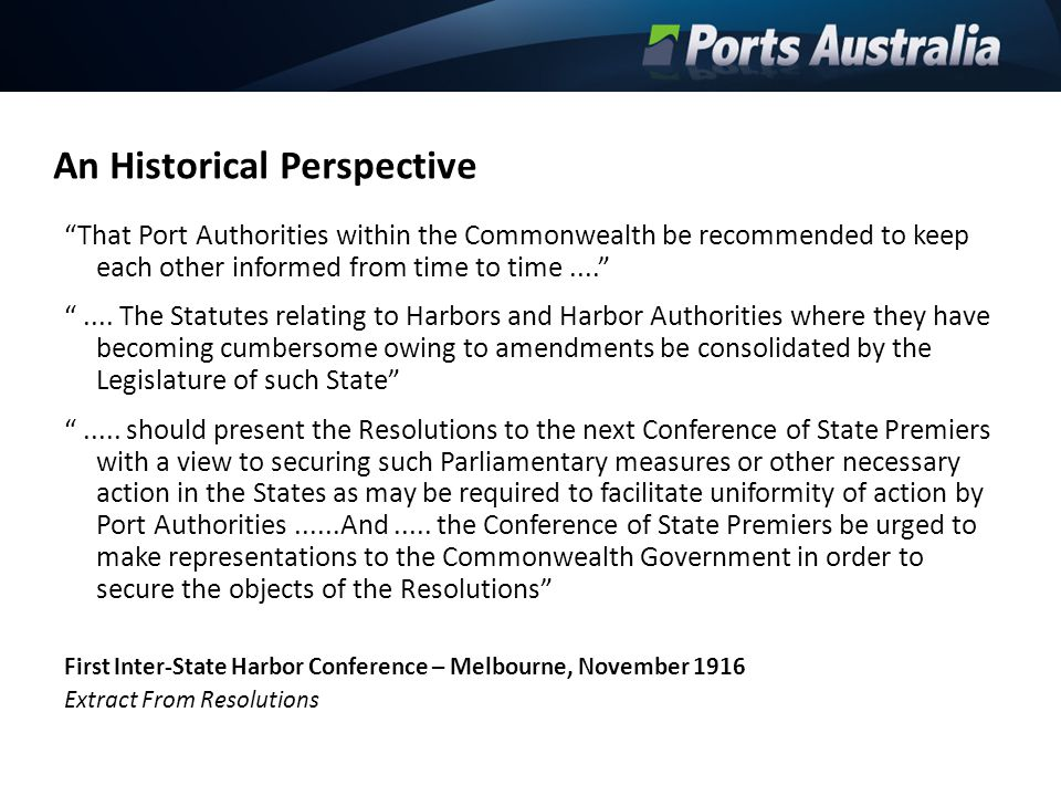 "An Historical Perspective ""That Port Authorities within the Commonwealth be recommended to keep each other informed from time to time...."" "".... The S"