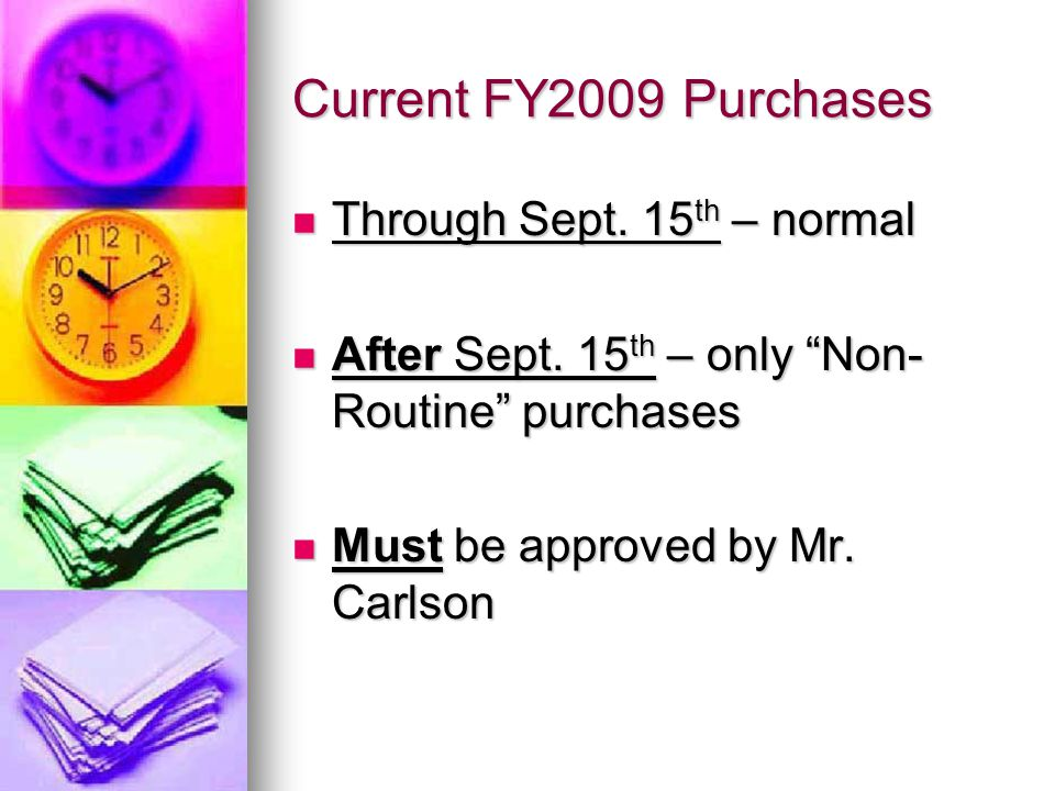 Current FY2009 Purchases Through Sept. 15 th – normal Through Sept.