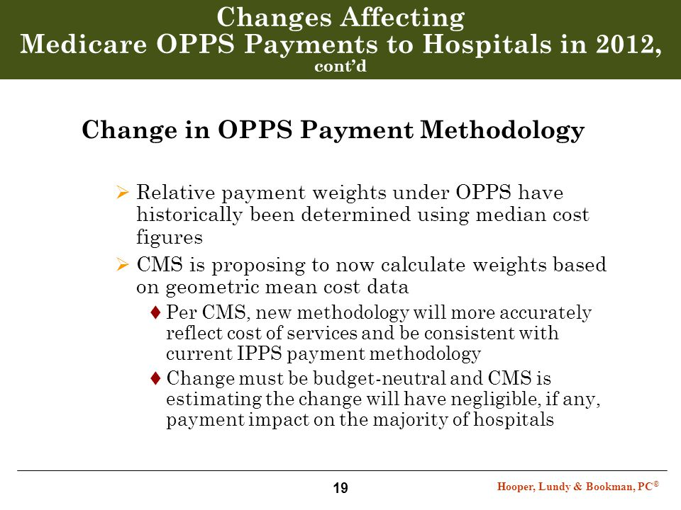Hooper, Lundy & Bookman, PC © 19 Changes Affecting Medicare OPPS Payments to Hospitals in 2012, cont'd Change in OPPS Payment Methodology  Relative p