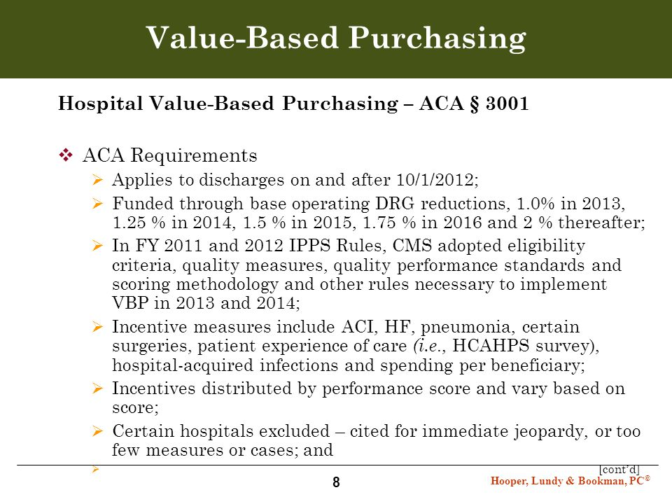 Hooper, Lundy & Bookman, PC © 8 Value-Based Purchasing Hospital Value-Based Purchasing – ACA § 3001  ACA Requirements  Applies to discharges on and