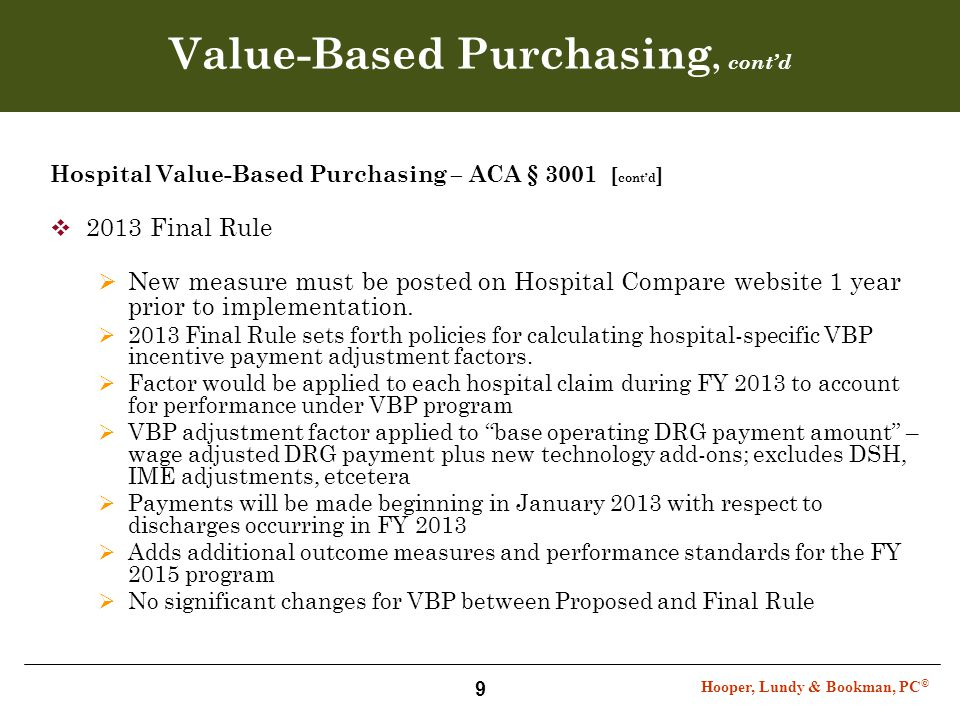 Hooper, Lundy & Bookman, PC © 9 Value-Based Purchasing, cont'd Hospital Value-Based Purchasing – ACA § 3001 [ cont'd ]  2013 Final Rule  New measure