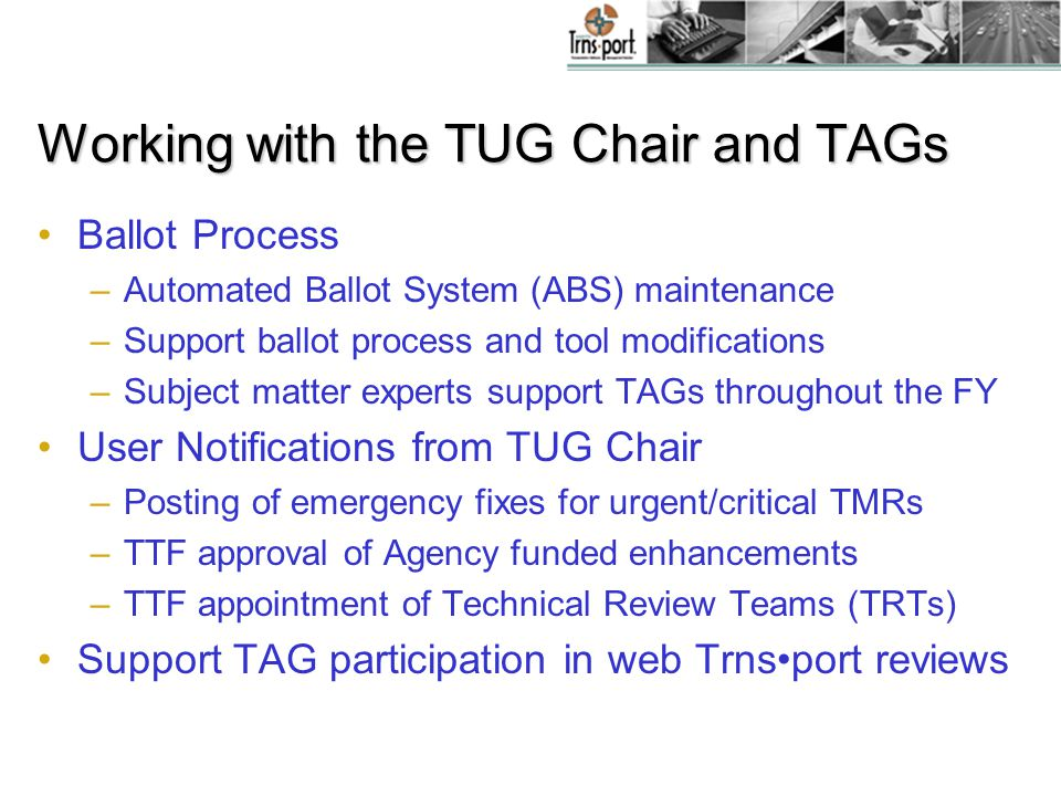 Working with the TUG Chair and TAGs Learning about diversity in agency personnel and business rules –For example, TUG Chair Brian Parnell introduces a couple of his coworkers at the South Carolina DOT