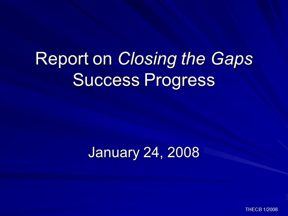 THECB 1/2008 Ethnic Graduation and Persistence Rates are Closer WhiteAfrican- Am HispanicTotal 28,7735,97110,10249,473 Same 55.9%32.7%38.9%50.0% Other 8.7%4.5%5.8%7.2% Still enrolled10.7%16.5%19.5%13.3% Grad & Persist Rate75.3%53.7%64.2%70.5%