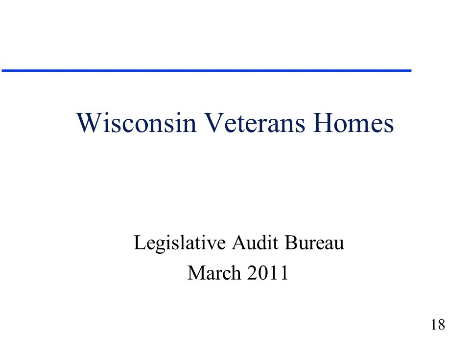 18 Wisconsin Veterans Homes Legislative Audit Bureau March 2011