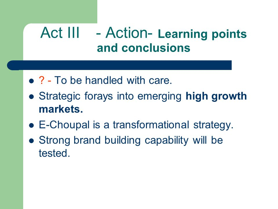 Act III- Action- Learning points and conclusions .