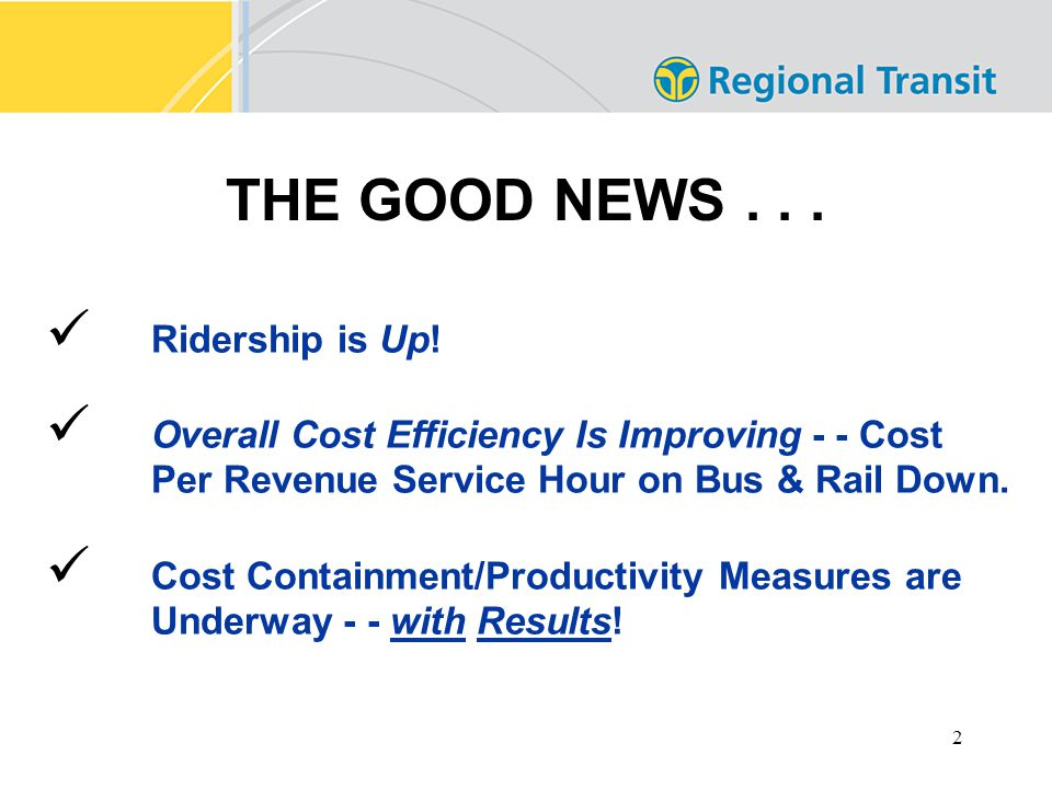 2 Ridership is Up.