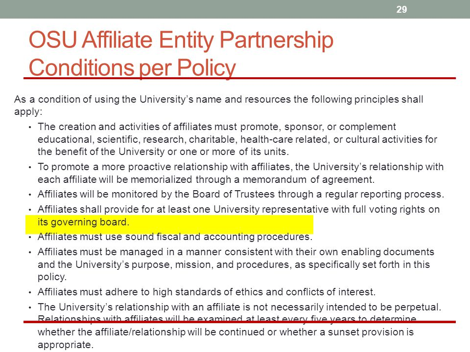 As a condition of using the University's name and resources the following principles shall apply: The creation and activities of affiliates must promo