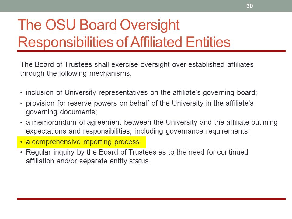 The Board of Trustees shall exercise oversight over established affiliates through the following mechanisms: inclusion of University representatives o