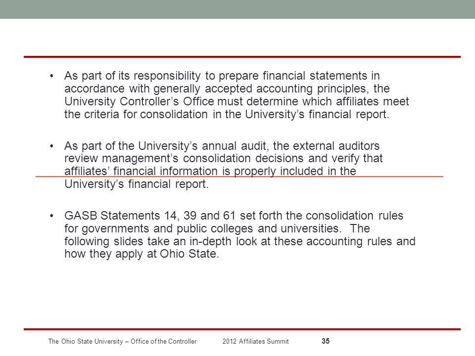 A Closer Look at Accounting for Affiliated Organizations: What's Consolidated, What's Not and Why The Ohio State University – Office of the Controller