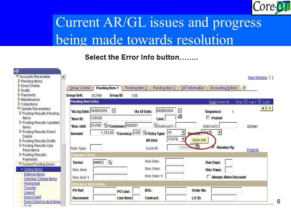 6 Current AR/GL issues and progress being made towards resolution Select the Error Info button……..