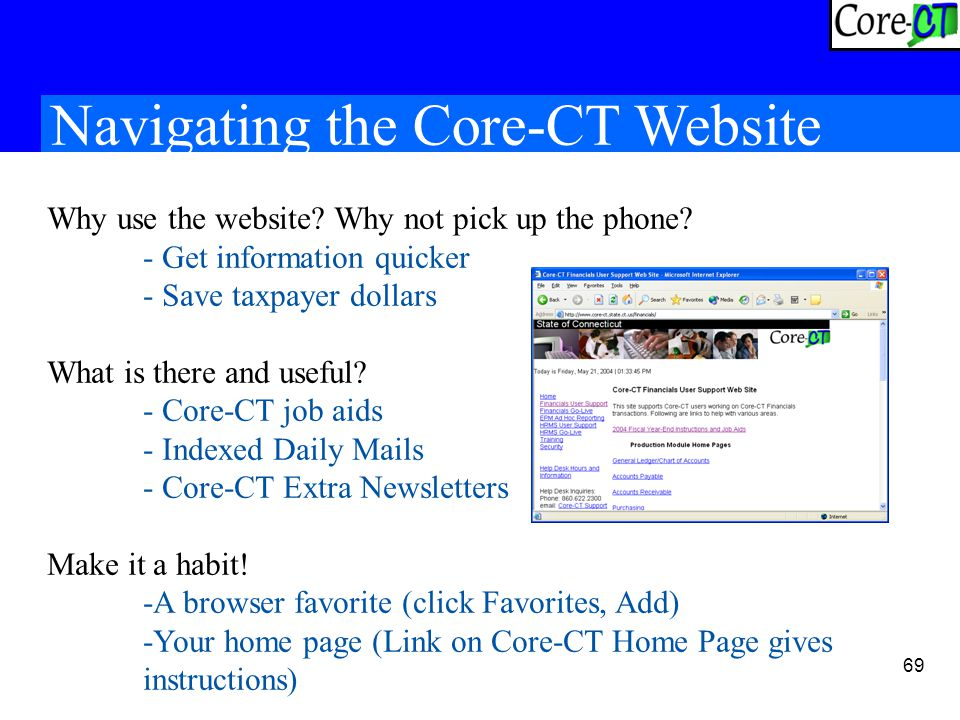 69 Navigating the Core-CT Website Why use the website.