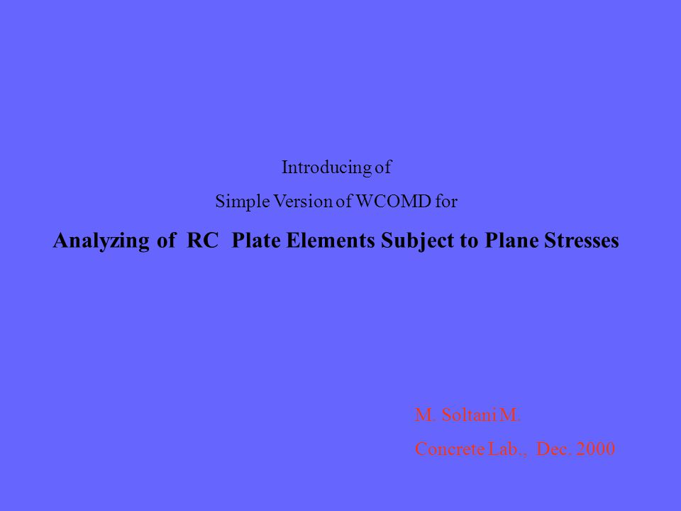 Introducing of Simple Version of WCOMD for Analyzing of RC Plate Elements Subject to Plane Stresses M.
