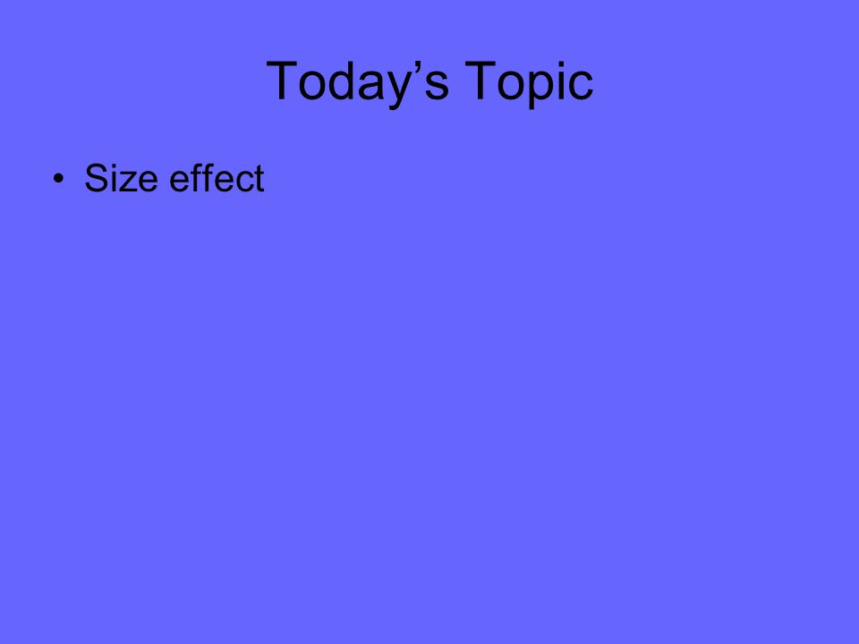 Today's Topic Size effect