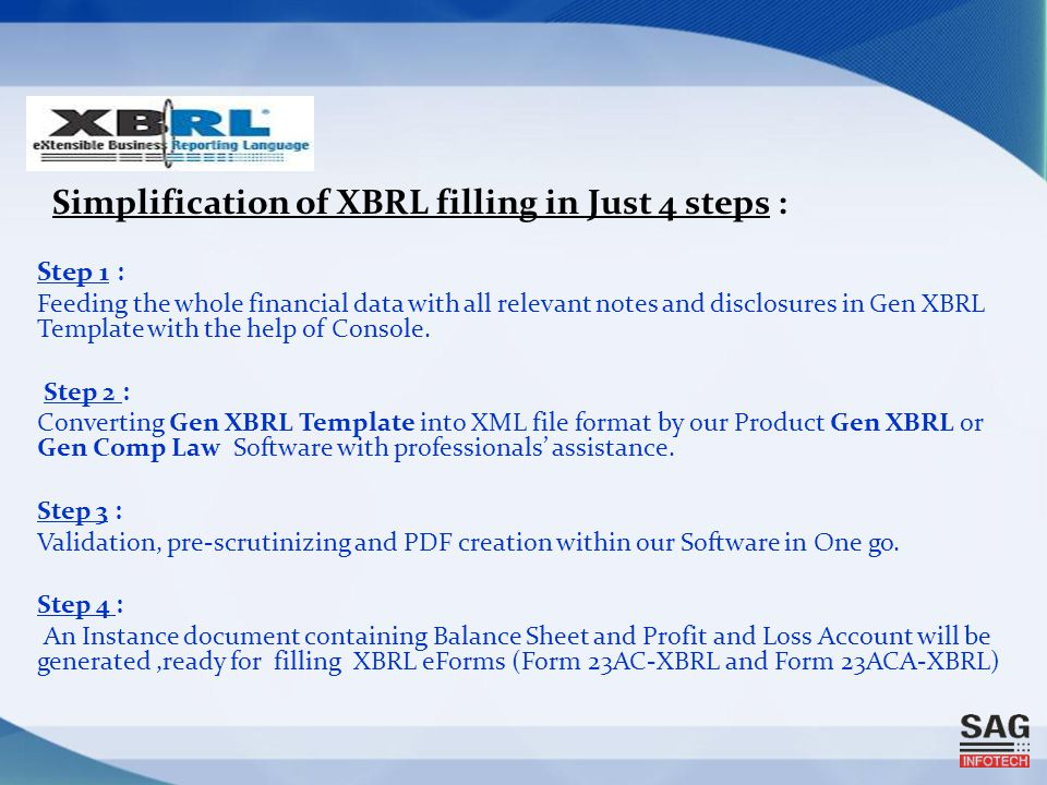 Simplification of XBRL filling in Just 4 steps : Step 1 : Feeding the whole financial data with all relevant notes and disclosures in Gen XBRL Template with the help of Console.