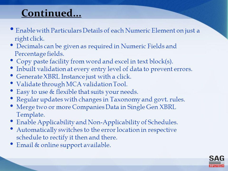 Enable with Particulars Details of each Numeric Element on just a right click. Decimals can be given as required in Numeric Fields and Percentage fiel