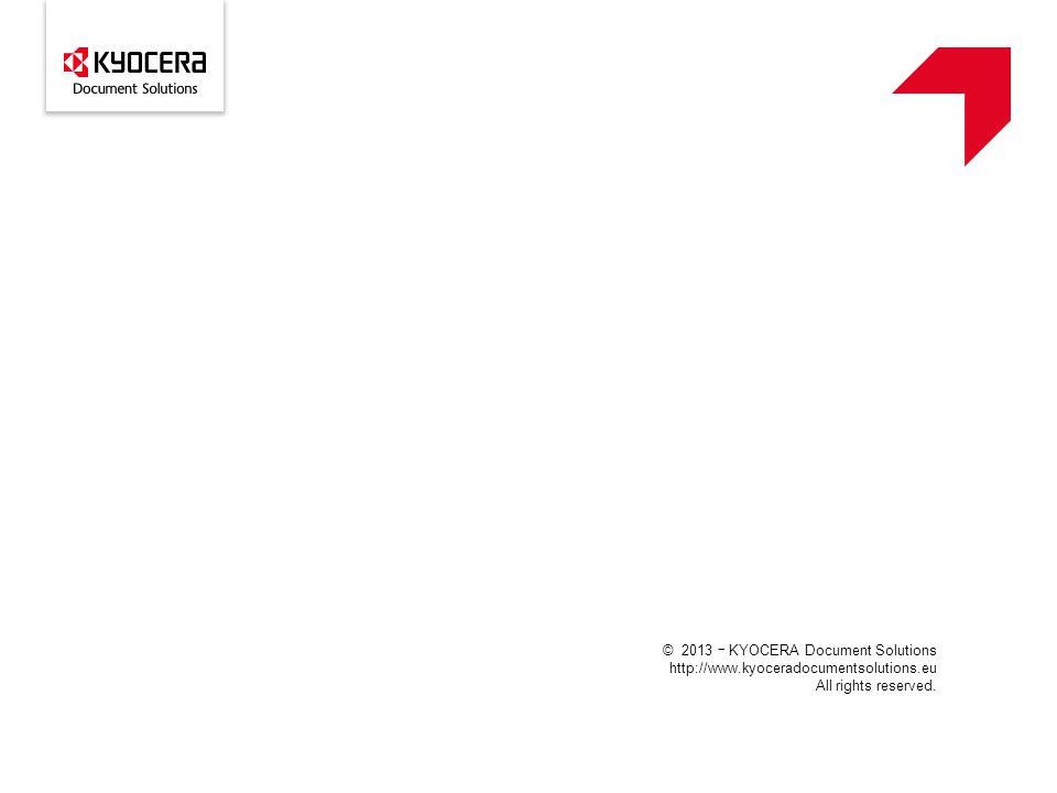© 2013 ᅳ KYOCERA Document Solutions http://www.kyoceradocumentsolutions.eu All rights reserved.