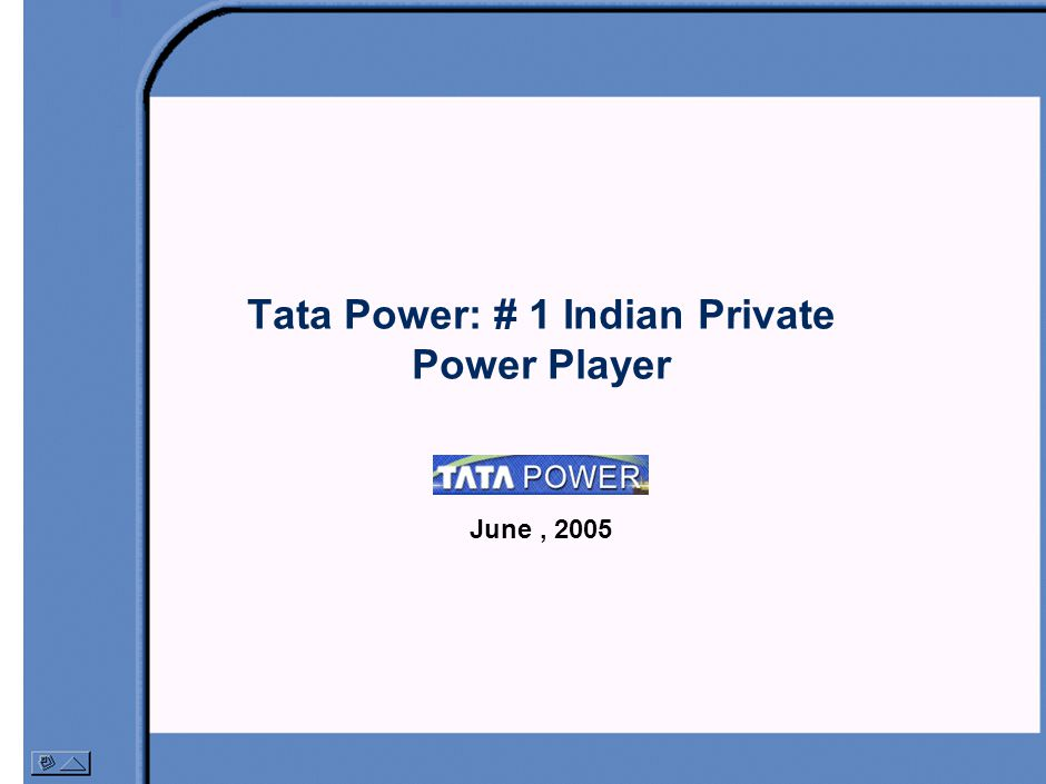 Tata Power: # 1 Indian Private Power Player June, 2005