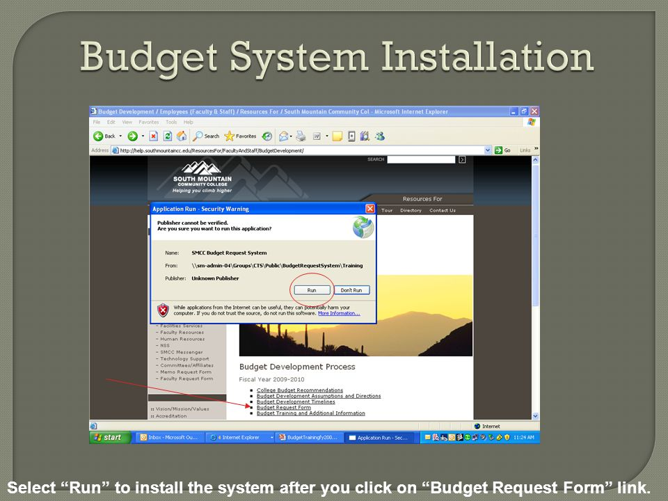 Select Run to install the system after you click on Budget Request Form link.