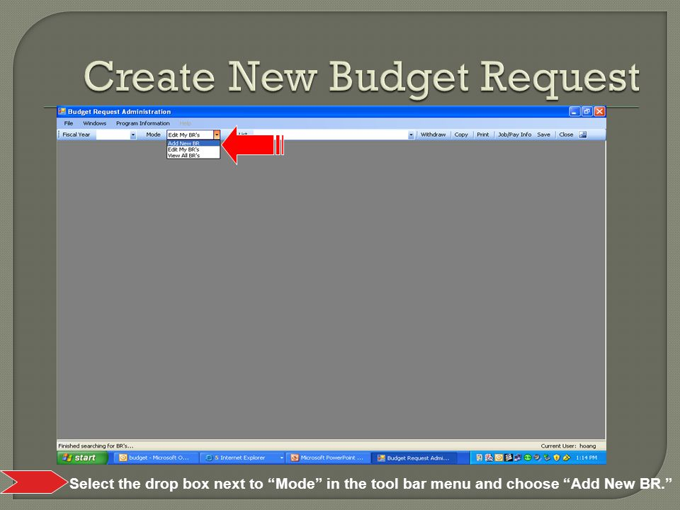 Select the drop box next to Mode in the tool bar menu and choose Add New BR.