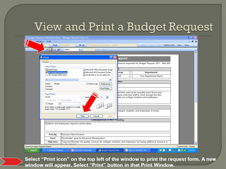 Select Print icon on the top left of the window to print the request form.