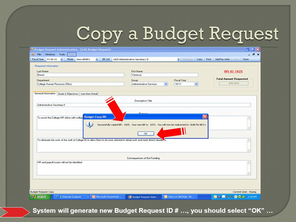 System will generate new Budget Request ID # …, you should select OK …
