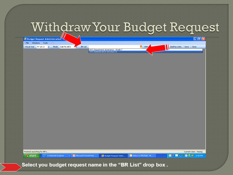 Select you budget request name in the BR List drop box.