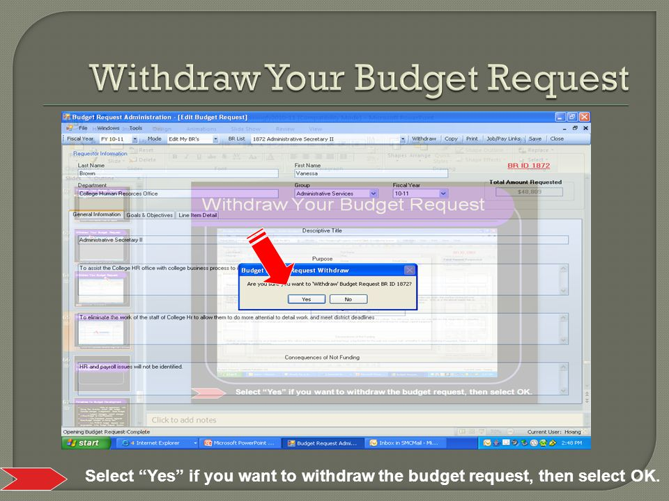 Select Yes if you want to withdraw the budget request, then select OK.