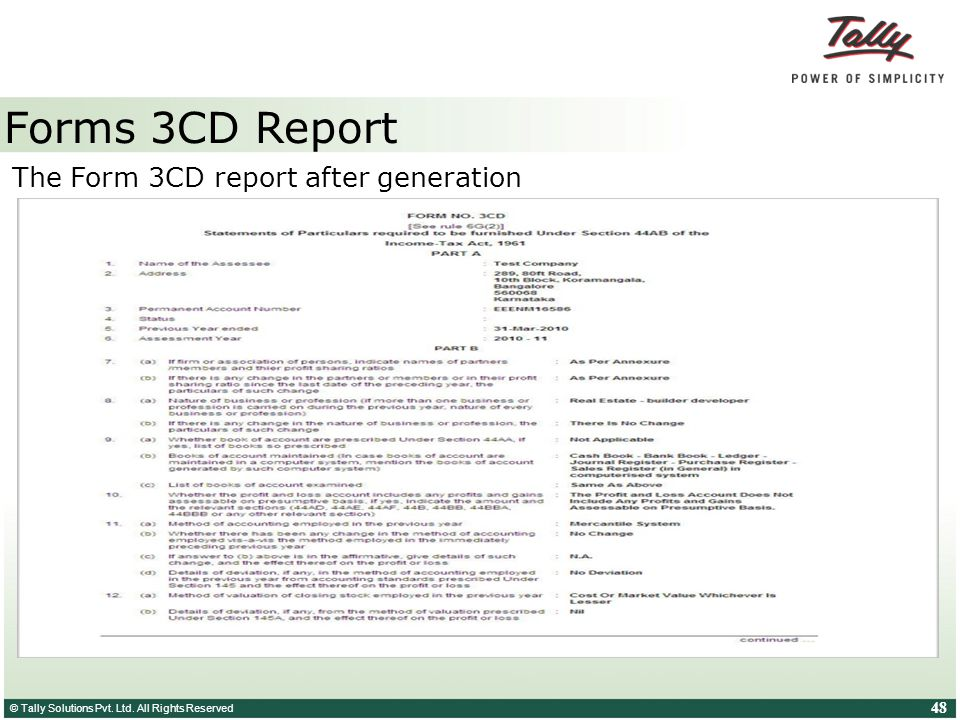 © Tally Solutions Pvt. Ltd. All Rights Reserved 48 Forms 3CD Report The Form 3CD report after generation