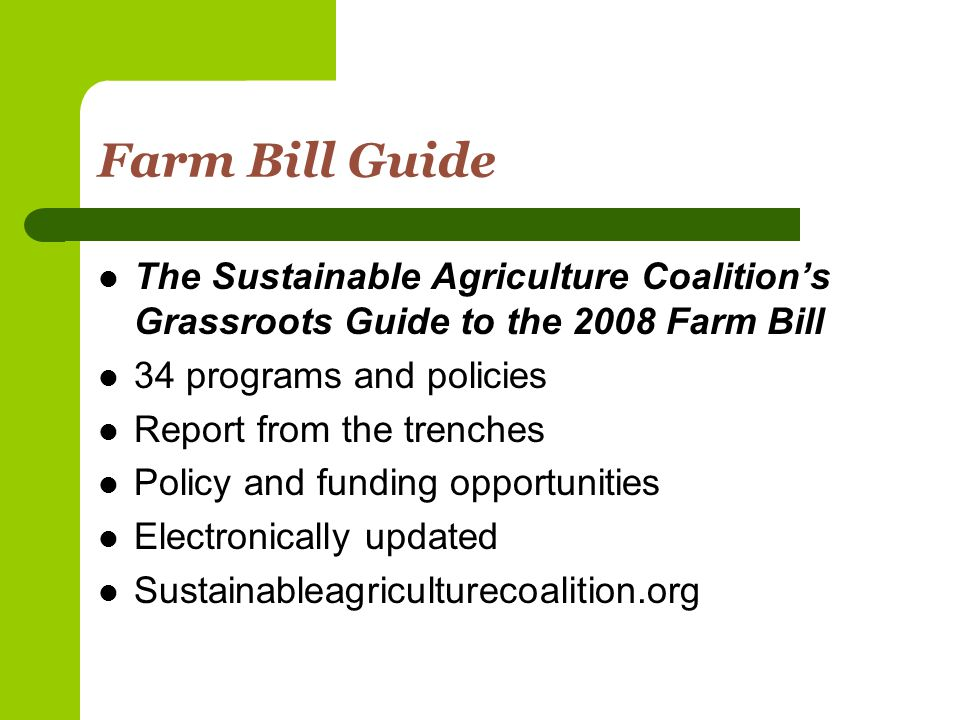 Value-Added Producer Grants Competitive grants to create or develop value-added producer-owned businesses Eligible - individual independent agricultural producers, groups of independent producers, producer-controlled entities, organizations representing agricultural producers, & farmer coops Two grant categories – business plans, marketing plans, feasibility studies; working capital grants
