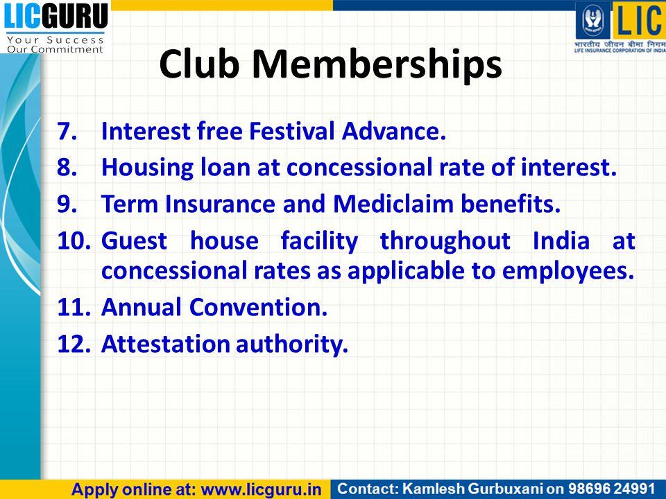 Club Memberships 7.Interest free Festival Advance.