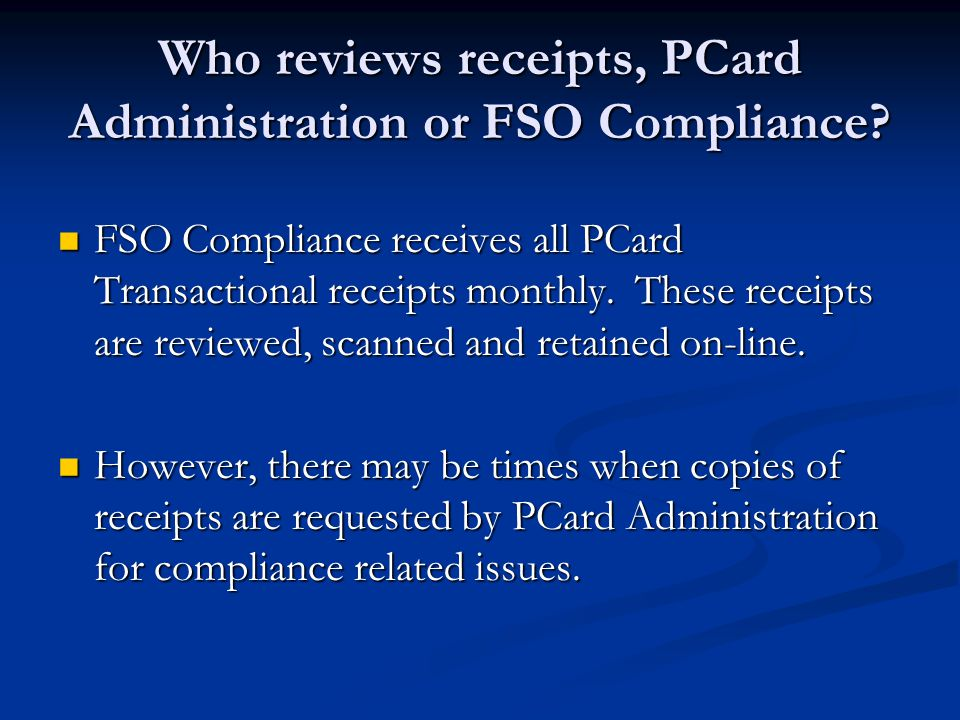 Who reviews receipts, PCard Administration or FSO Compliance.