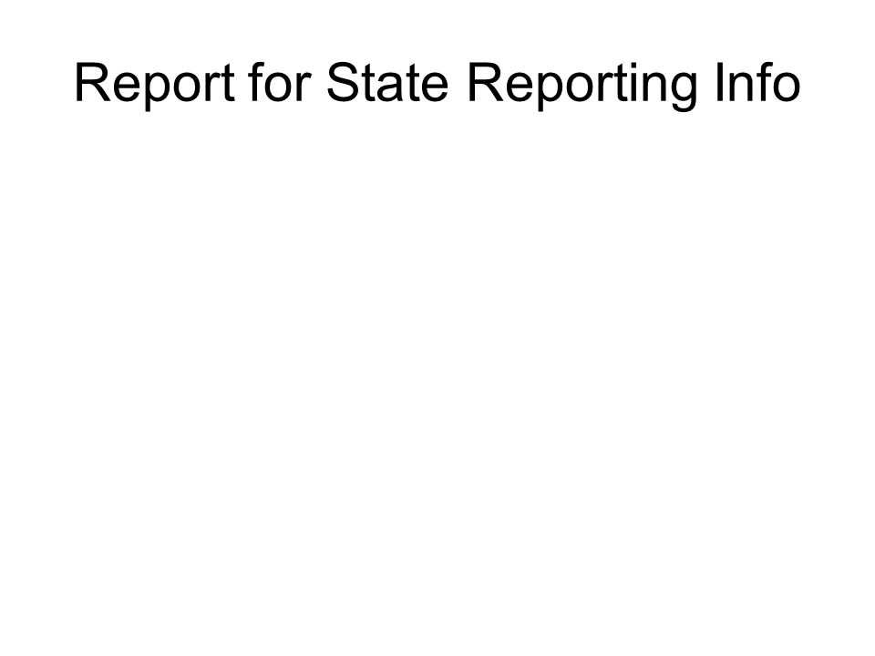 Report for State Reporting Info