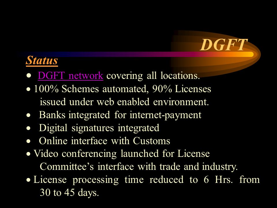 Status  DGFT network covering all locations.
