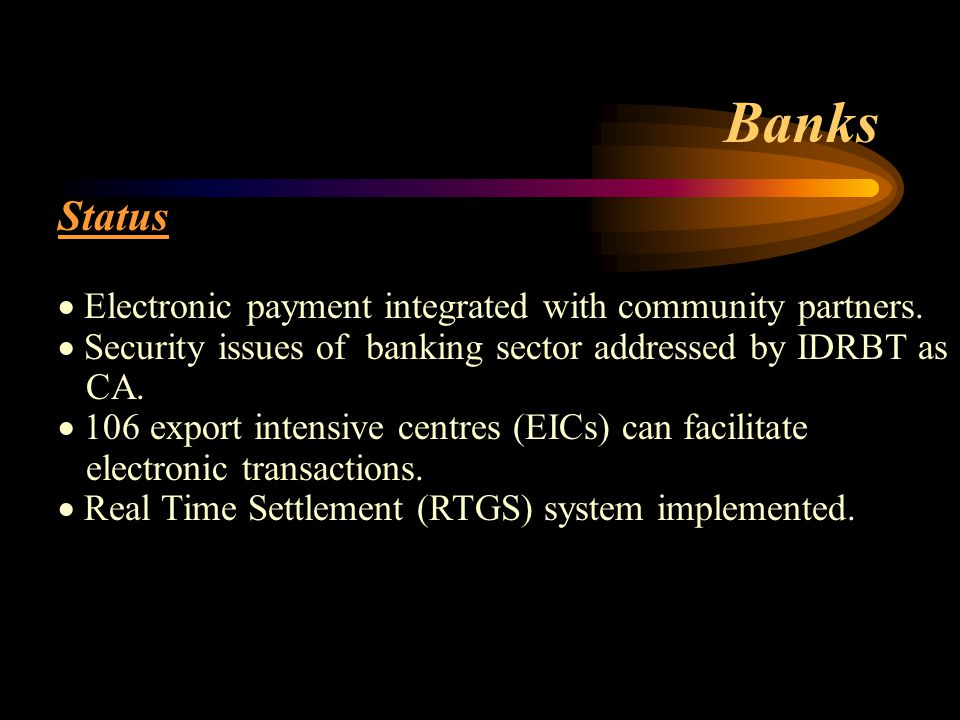 Status  Electronic payment integrated with community partners.
