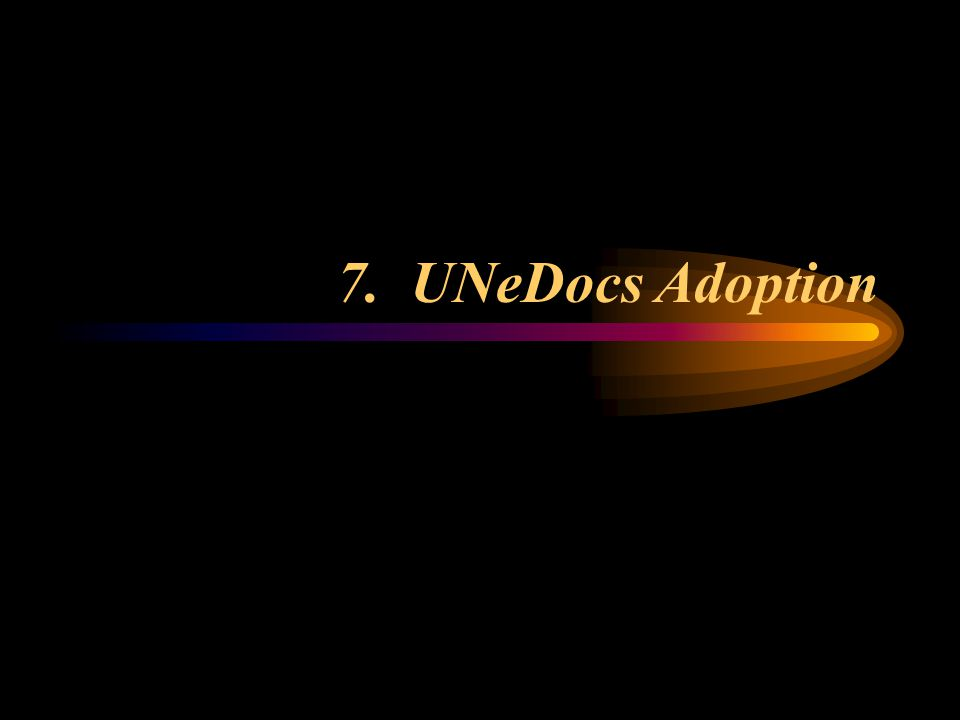 7. UNeDocs Adoption