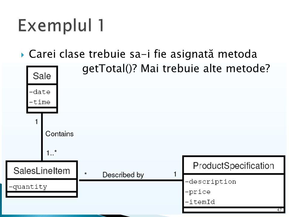  Carei clase trebuie sa-i fie asignată metoda getTotal()? Mai trebuie alte metode? 47