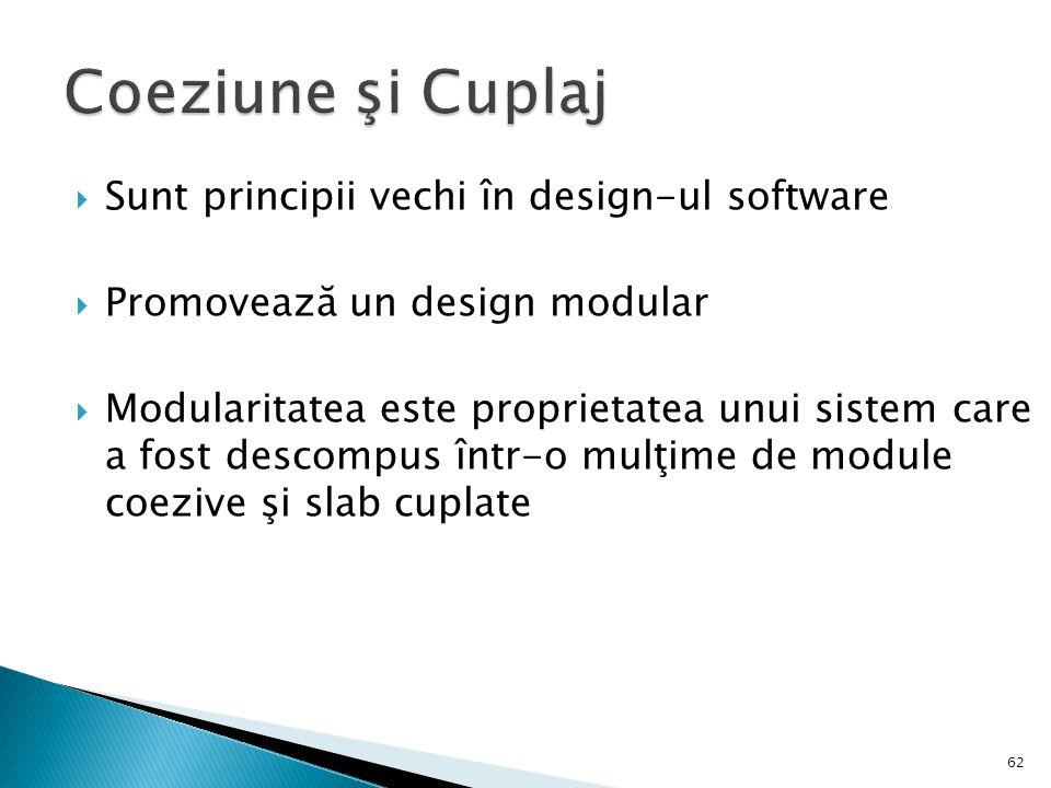  Sunt principii vechi în design-ul software  Promovează un design modular  Modularitatea este proprietatea unui sistem care a fost descompus într-o