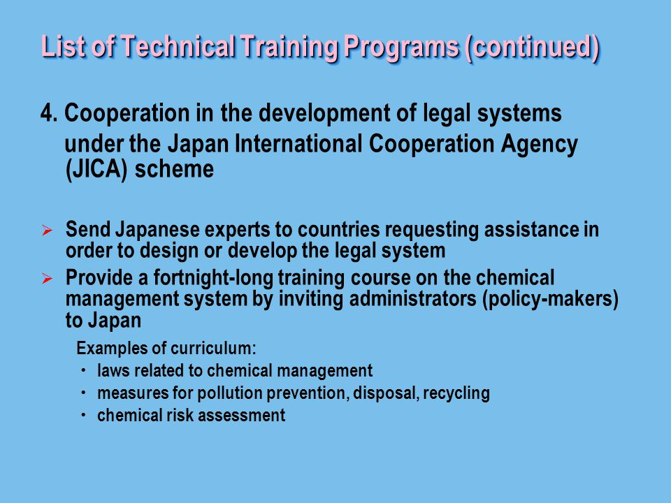 4. Cooperation in the development of legal systems under the Japan International Cooperation Agency (JICA) scheme  Send Japanese experts to countries