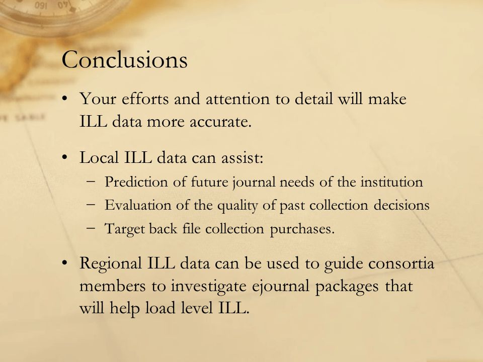 Conclusions Your efforts and attention to detail will make ILL data more accurate.